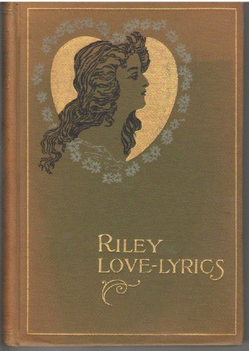 Riley Love-Lyrics: James Whitcomb Riley