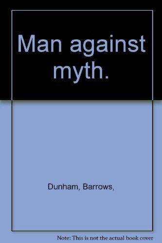 Man Against Myth: Barrows Dunham