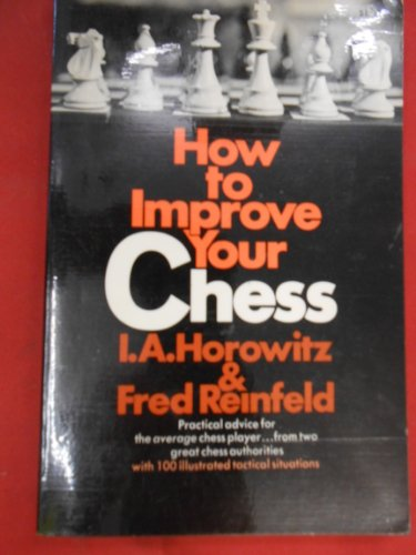 9781125170700: How to Improve Your Chess by I.A. Horowitz, F. Reinfeld