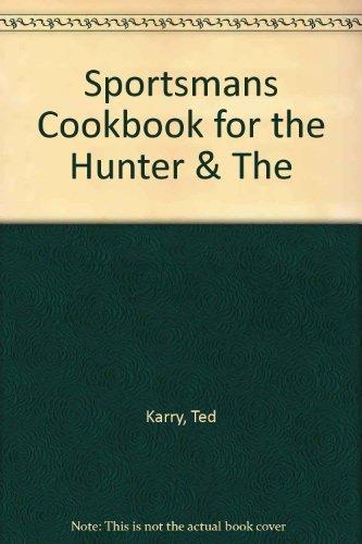 9781125170991: Sportsmans Cookbook for the Hunter & The