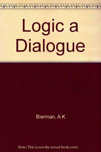 Logic a Dialogue: BIERMAN, A K