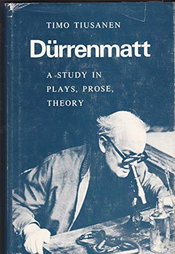 9781125213636: Durrenmatt: A Study in Plays, Prose, Theory.