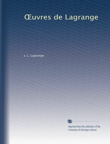 9781125225035: OEuvres de Lagrange (v.10) (French Edition)