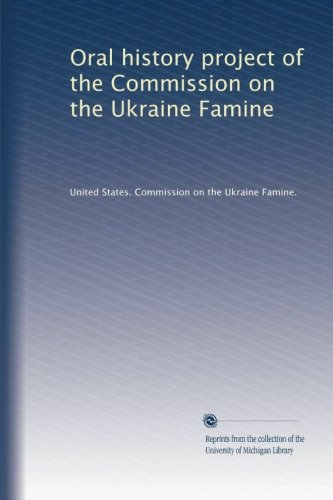 9781125225783: Oral history project of the Commission on the Ukraine Famine (v.3) (Ukrainian Edition)