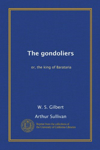 9781125239681: The gondoliers: or, the king of Barataria