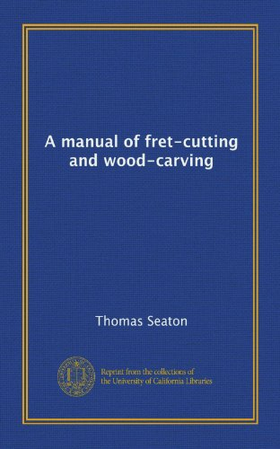 9781125240366: A manual of fret-cutting and wood-carving