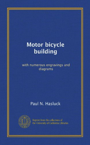 Motor bicycle building: with numerous engravings and diagrams (9781125241806) by Hasluck, Paul N.
