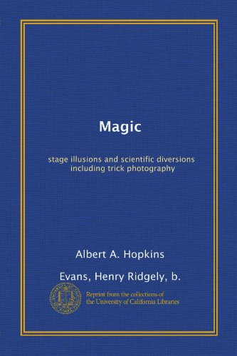 9781125246610: Magic: stage illusions and scientific diversions, including trick photography