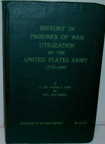 History of prisoner of war utilization by: George G Lewis;