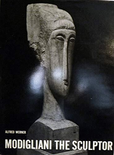 Modigliani the Sculptor: Werner, Alfred
