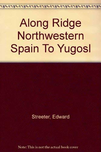 9781125282663: Along the Ridge: From North-Western Spain to Southern Yugoslavia (by Citroen motor car)
