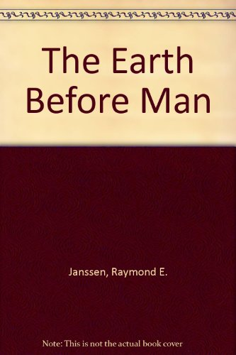 9781125292327: The Earth Before Man