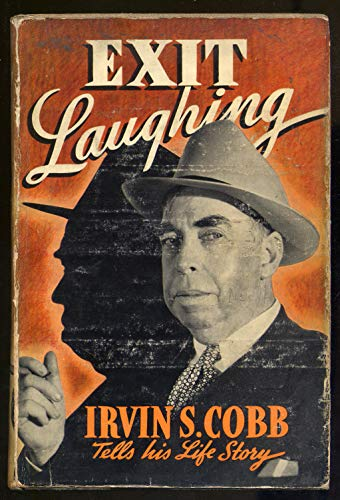 Exit Laughing: Irvin S. Cobb