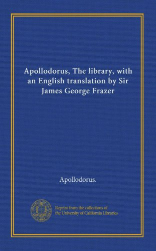 9781125375952: Apollodorus, The library, with an English translation by Sir James George Frazer