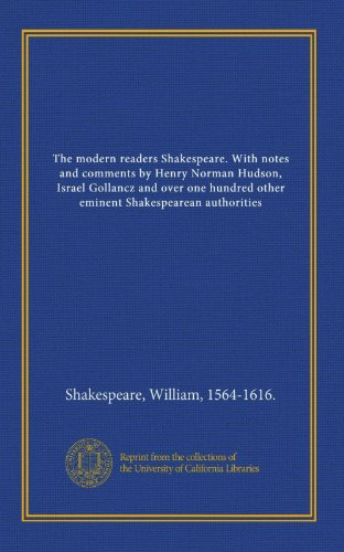 The modern readers Shakespeare. With notes and: Shakespeare, William, 1564-1616.,