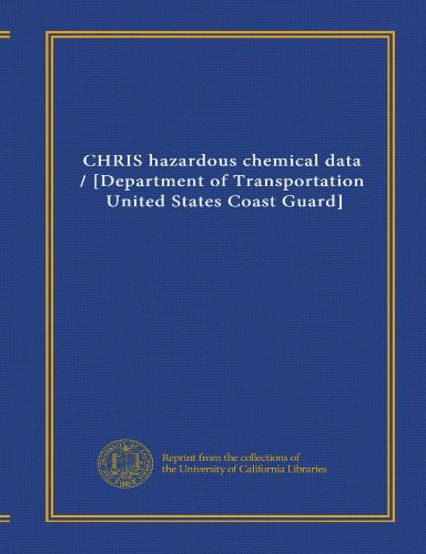 9781125381533: CHRIS hazardous chemical data / [Department of Transportation, United States Coast Guard]
