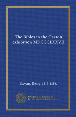 9781125391228: The Bibles in the Caxton exhibition MDCCCLXXVII