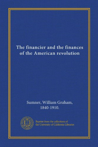 9781125393093: The financier and the finances of the American revolution