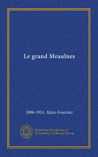Le Grand Meaulnes [Broché] [Jan 01, 1913] Fournier, A