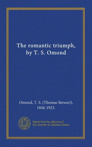9781125396209: The romantic triumph, by T. S. Omond