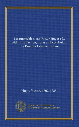 9781125399422: Les miserables, par Victor Hugo; ed., with introduction, notes and vocabulary, by Douglas Labaree Buffum (French Edition)
