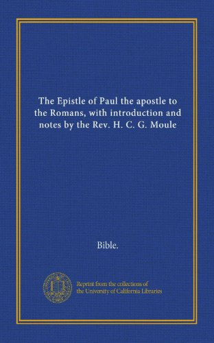 9781125403266: The Epistle of Paul the apostle to the Romans, with introduction and notes by the Rev. H. C. G. Moule