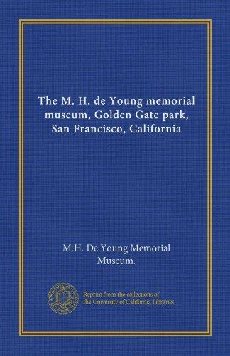 9781125403747: The M. H. de Young memorial museum, Golden Gate park, San Francisco, California