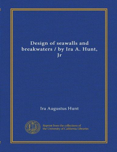 9781125412909: Design of seawalls and breakwaters / by Ira A. Hunt, Jr