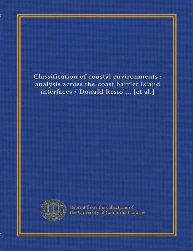 9781125417799: Classification of coastal environments : analysis across the coast barrier island interfaces / Donald Resio ... [et al.]