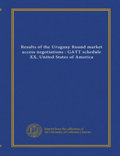 Results of the Uruguay Round market access negotiations: GATT schedule XX, United States of America (9781125444276) by Konrad Heiden