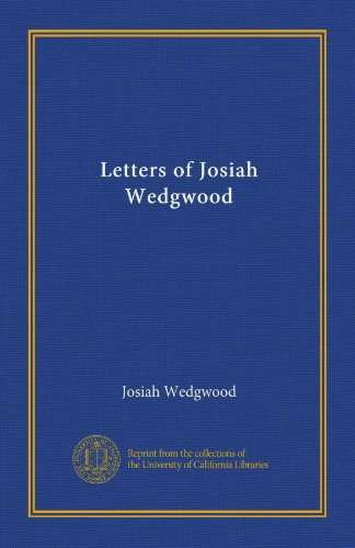 Letters of Josiah Wedgwood (1125449233) by Josiah Wedgwood