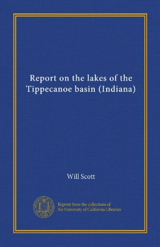 Report on the lakes of the Tippecanoe basin (Indiana) (1125462396) by Will Scott