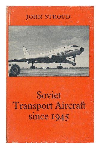 9781125532300: Soviet Transport Aircraft Since 1945