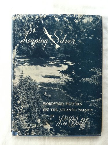 Leaping Silver: Words and Pictures on the: Wulff, Lee