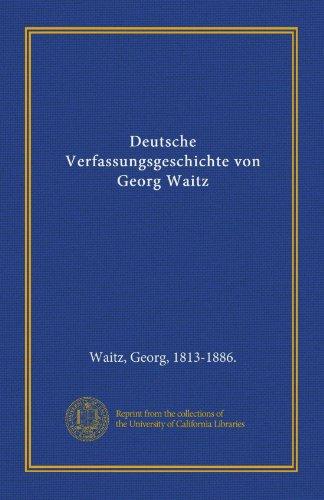 9781125570135: Deutsche Verfassungsgeschichte von Georg Waitz (German Edition)