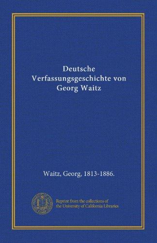 9781125571378: Deutsche Verfassungsgeschichte von Georg Waitz (German Edition)