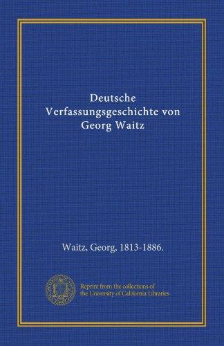 9781125573716: Deutsche Verfassungsgeschichte von Georg Waitz (German Edition)