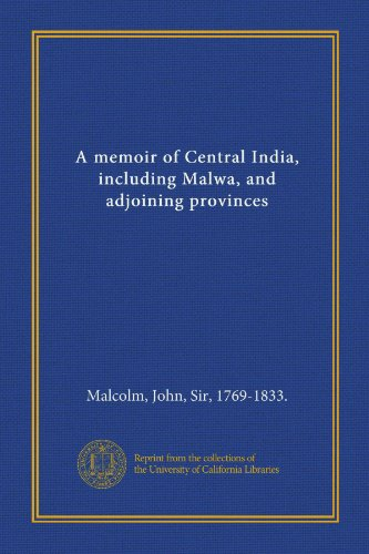 9781125574225: A memoir of Central India, including Malwa, and adjoining provinces