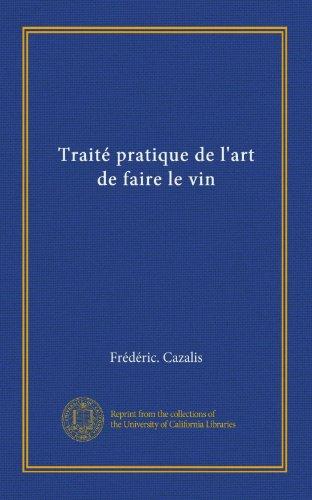 9781125574737: Traité pratique de l'art de faire le vin