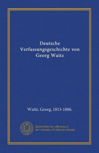 9781125575789: Deutsche Verfassungsgeschichte von Georg Waitz (German Edition)