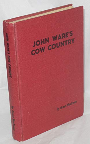 9781125583579: John Ware's cow country