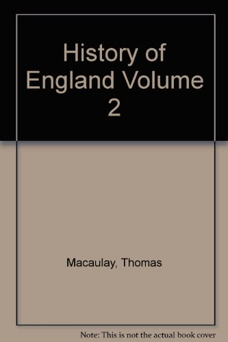 The History of England from the Accession: Macaulay, Thomas