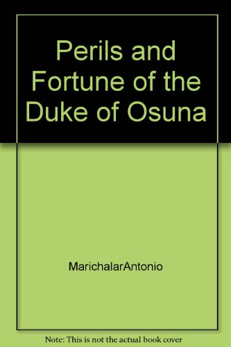 9781125652466: The perils and fortune of the Duke of Osuna