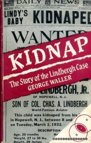 Kidnap: The Story of the Lindbergh Case: Waller, George