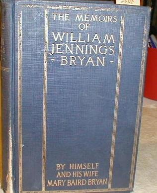 9781125666746: The memoirs of William Jennings Bryan,