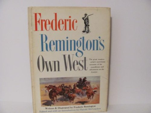 9781125689950: Frederic Remingtons Own West