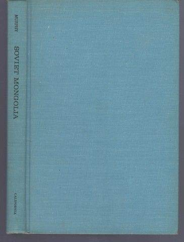 9781125695258: Soviet Mongolia: A Study of the Oldest Political Satellite