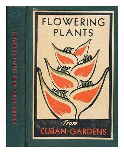 FLOWERING PLANTS FROM CUBAN GARDENS Plantas Floridas