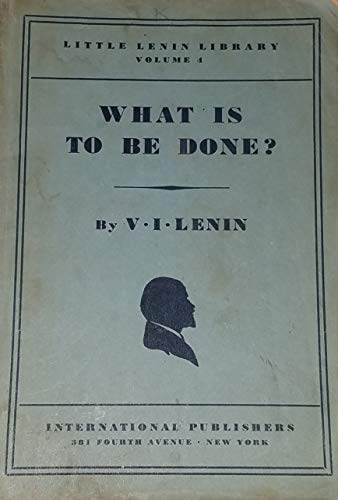 9781125725856: What is to be done?: Burning questions of our movement; (Little Lenin library)
