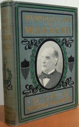 Memorial Life of William McKinley: Our Martyred: G. W. Townsend